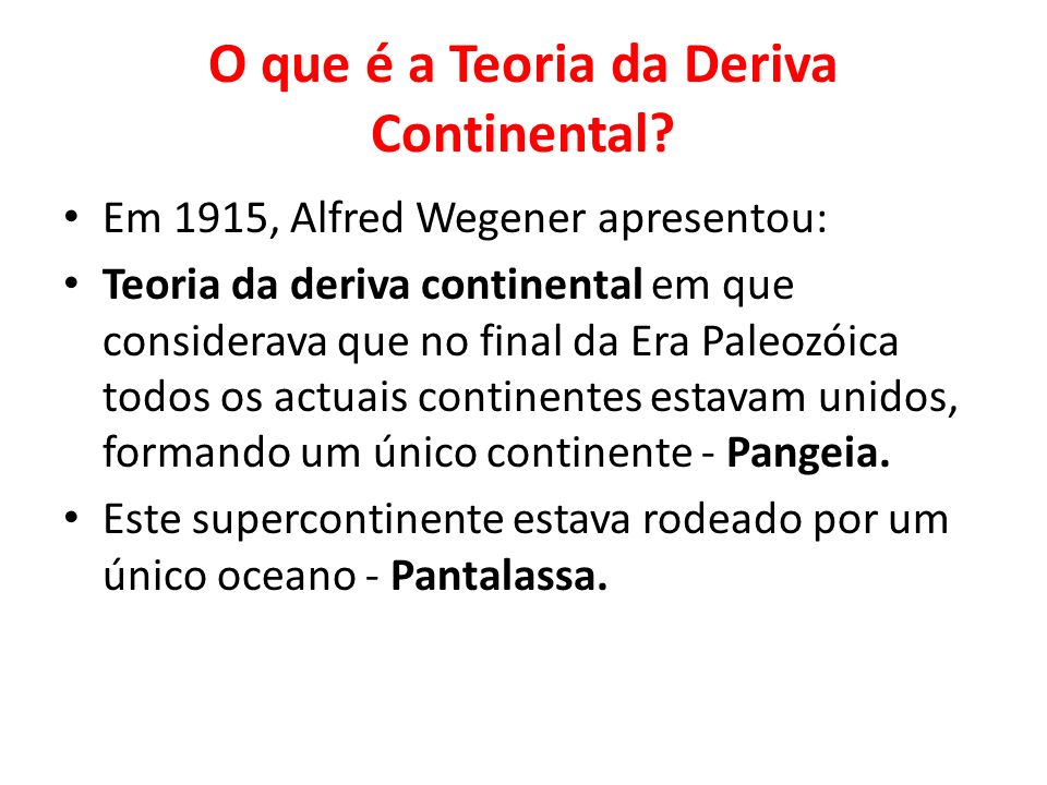 O que é a Teoria da Deriva Continental