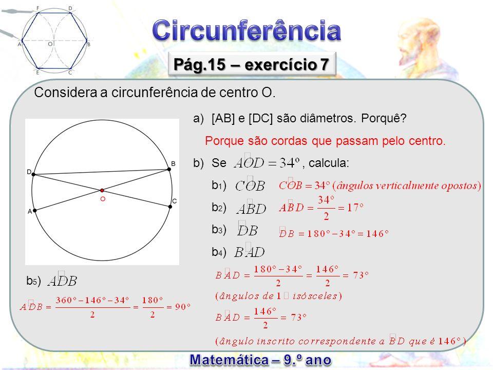 Considera a circunferência de centro O.