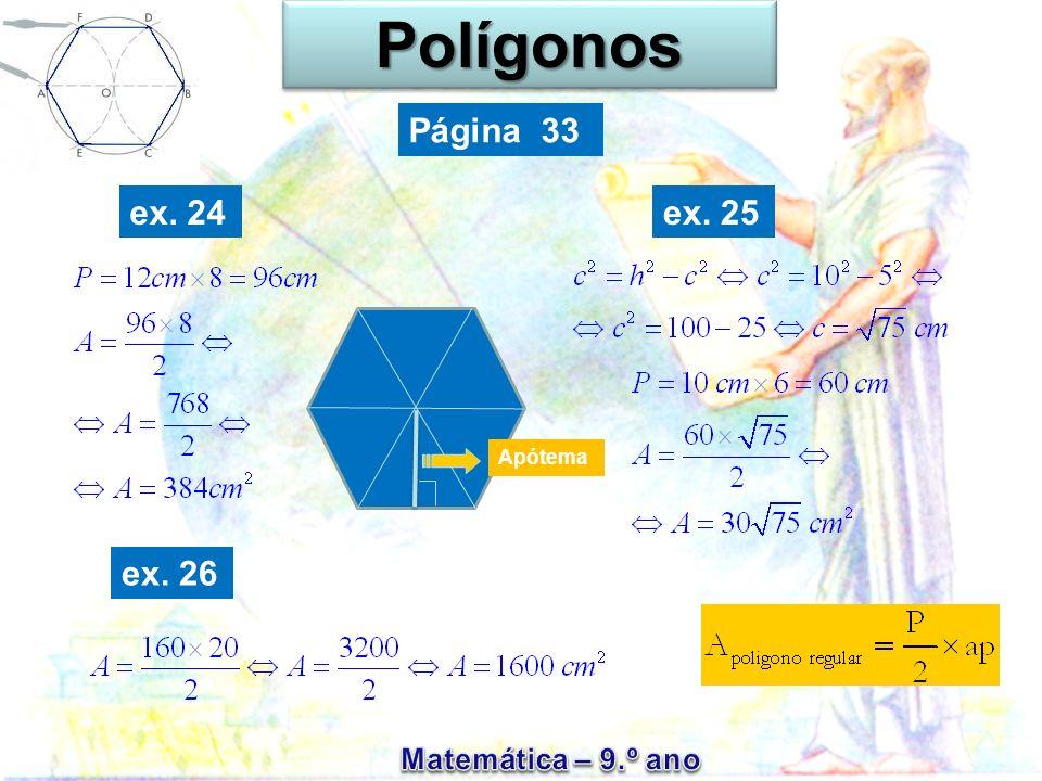 Polígonos Página 33 ex. 24 ex. 25 Apótema ex. 26
