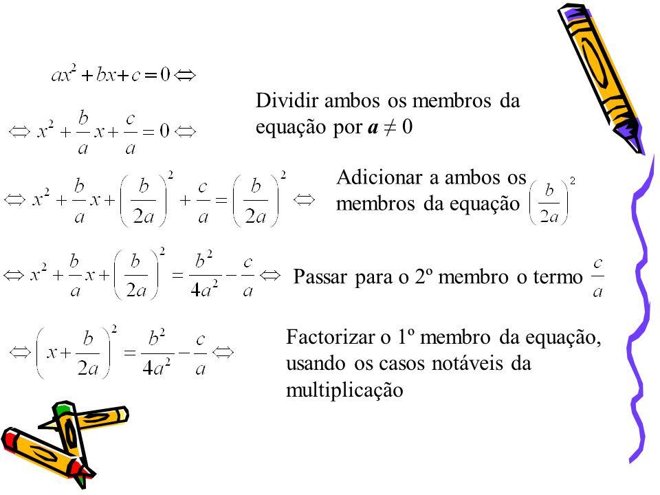 Dividir ambos os membros da equação por a ≠ 0