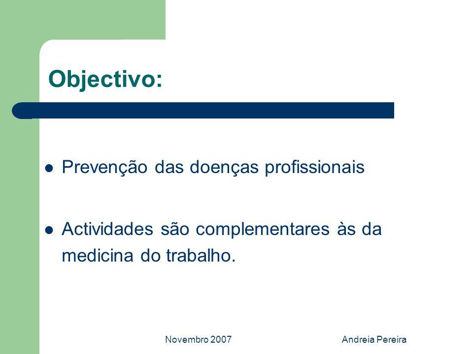 Objectivo: Prevenção das doenças profissionais
