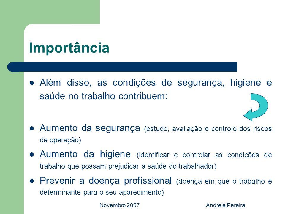 Importância Além disso, as condições de segurança, higiene e saúde no trabalho contribuem:
