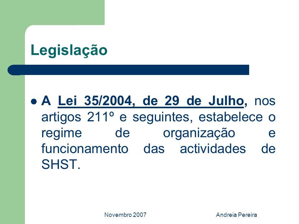Legislação A Lei 35/2004, de 29 de Julho, nos artigos 211º e seguintes, estabelece o regime de organização e funcionamento das actividades de SHST.