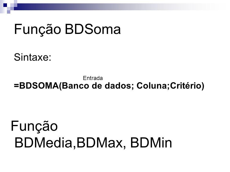 Função BDMedia,BDMax, BDMin