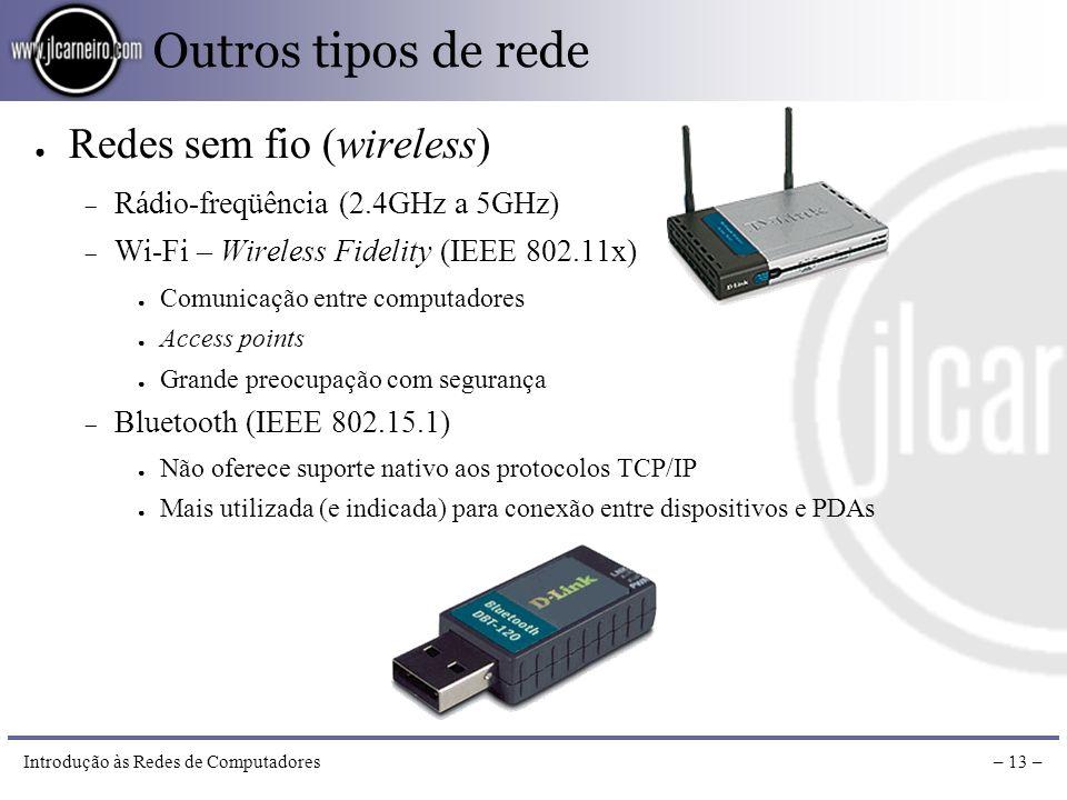 Outros tipos de rede Redes sem fio (wireless)