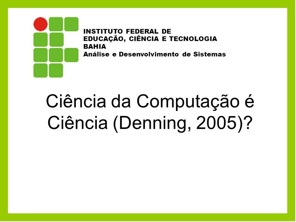 Ciência da Computação é Ciência (Denning, 2005)
