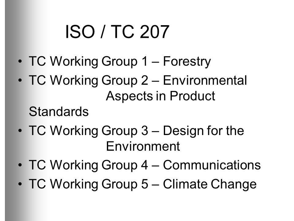 ISO / TC 207 TC Working Group 1 – Forestry