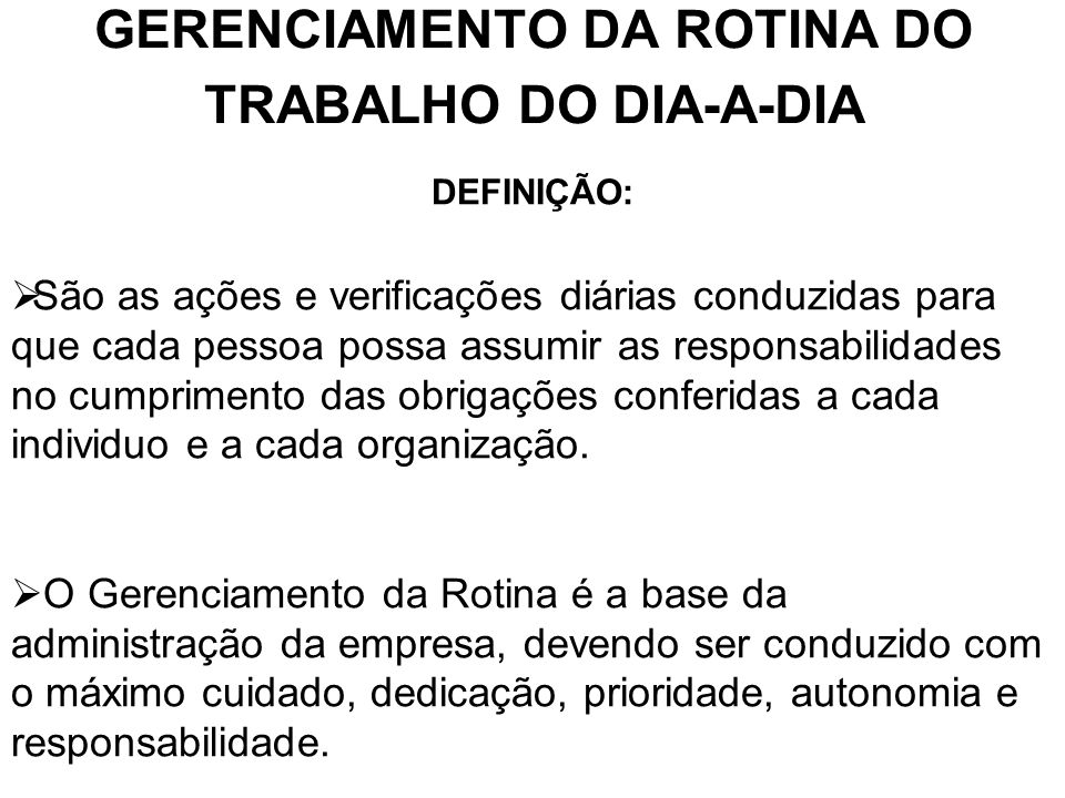 GERENCIAMENTO DA ROTINA DO TRABALHO DO DIA-A-DIA