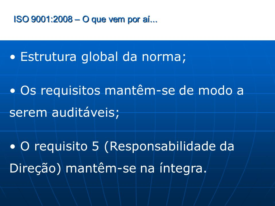 • Estrutura global da norma;