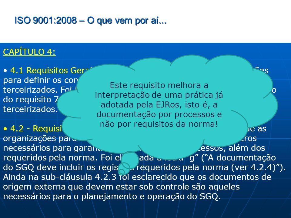 ISO 9001:2008 – O que vem por aí... CAPÍTULO 4: