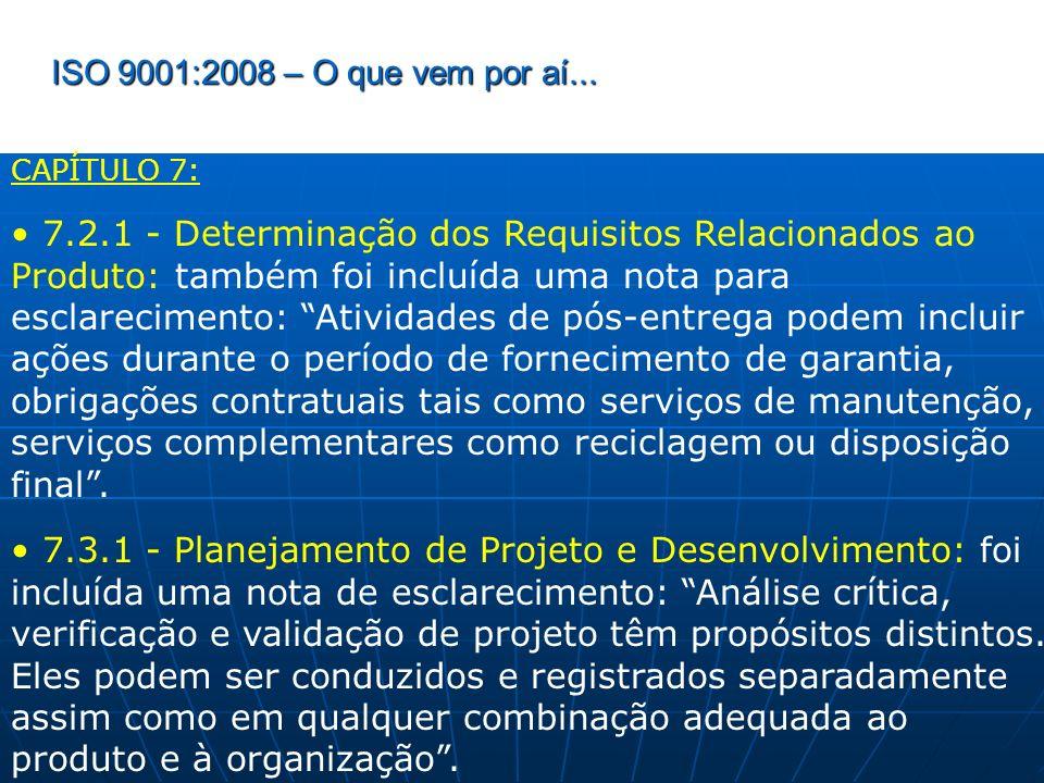 ISO 9001:2008 – O que vem por aí... CAPÍTULO 7: