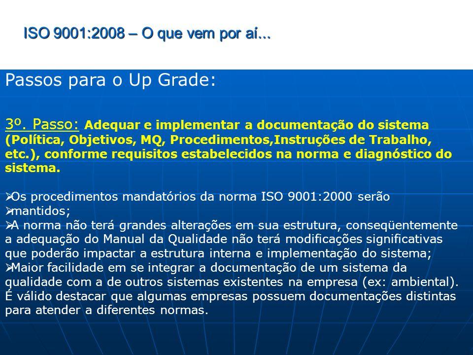 Passos para o Up Grade: ISO 9001:2008 – O que vem por aí...