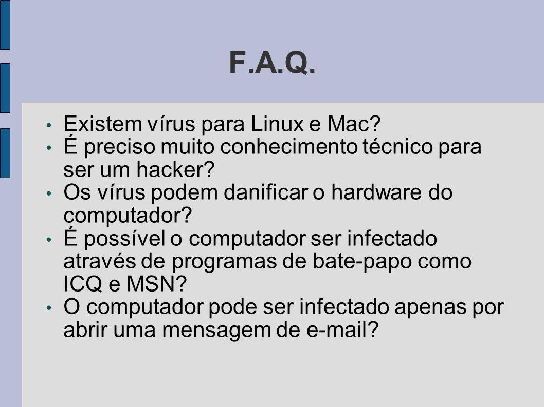 F.A.Q. Existem vírus para Linux e Mac