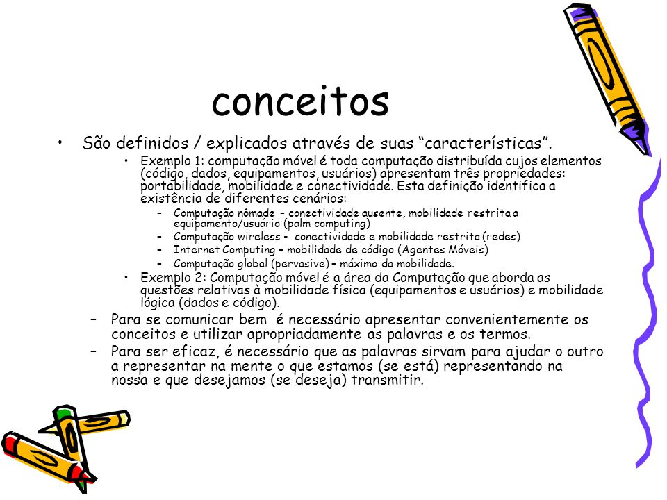 conceitos São definidos / explicados através de suas características .