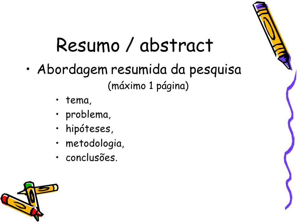 Resumo / abstract Abordagem resumida da pesquisa (máximo 1 página)