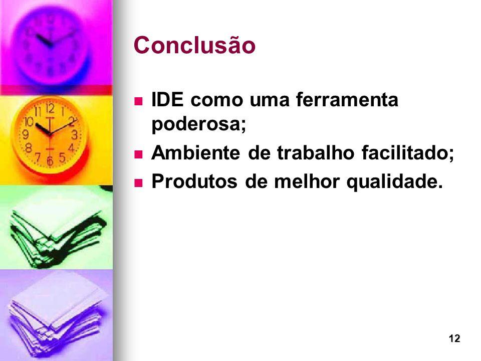 Conclusão IDE como uma ferramenta poderosa;