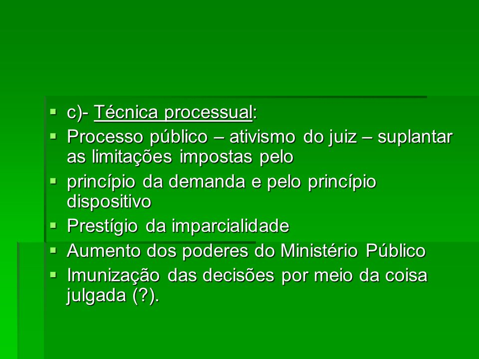 c)- Técnica processual: