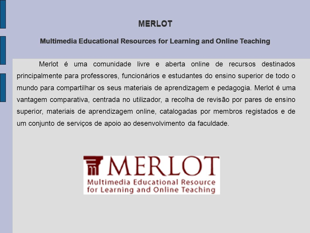 MERLOT Multimedia Educational Resources for Learning and Online Teaching