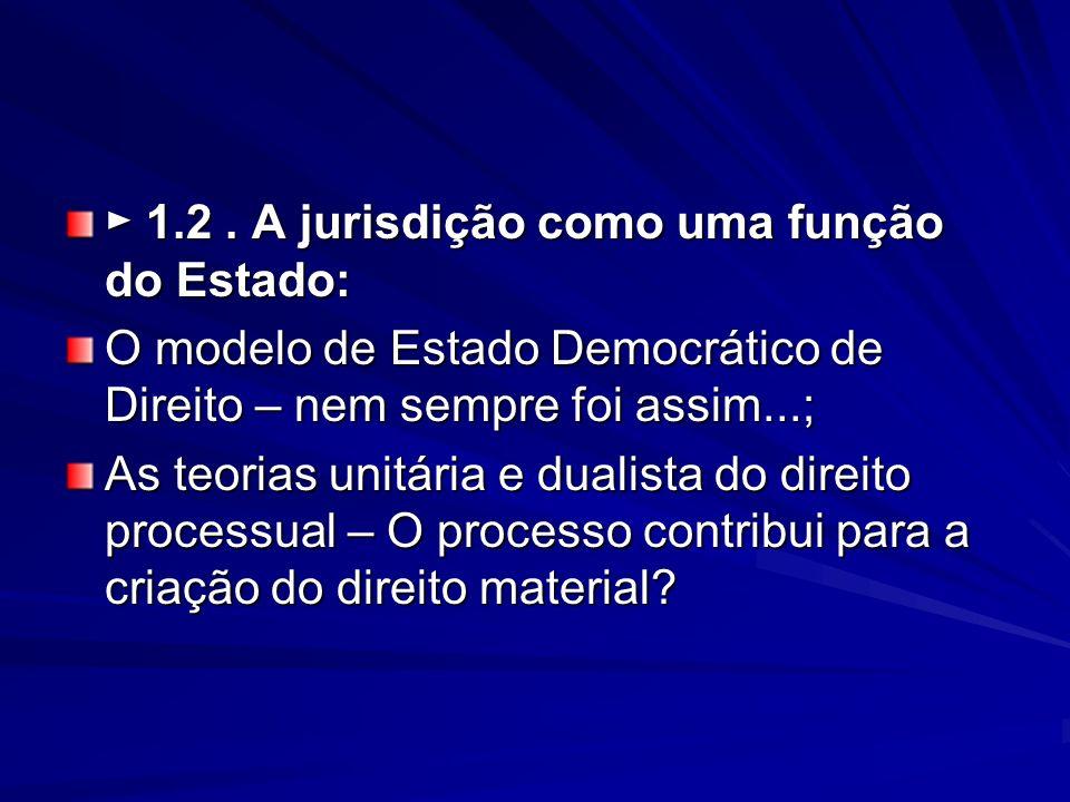 ► 1.2 . A jurisdição como uma função do Estado: