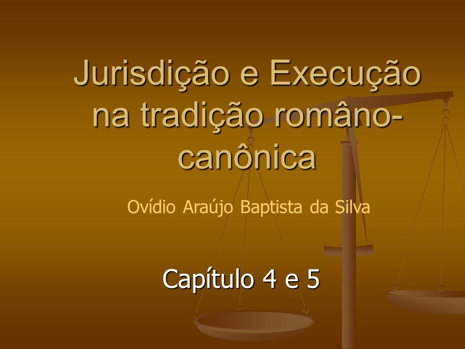 Jurisdição e Execução na tradição româno-canônica