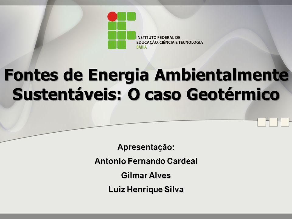Fontes de Energia Ambientalmente Sustentáveis: O caso Geotérmico