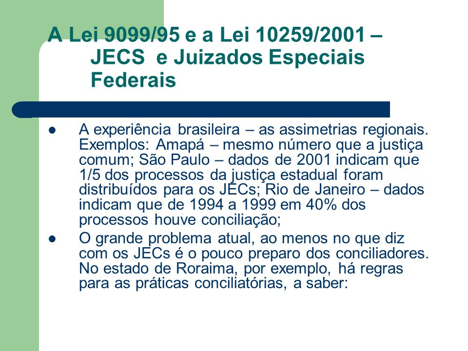 A Lei 9099/95 e a Lei 10259/2001 – JECS e Juizados Especiais Federais