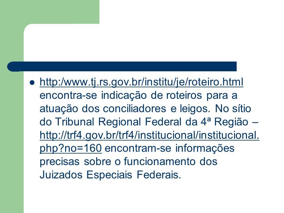 http:/www. tj. rs. gov. br/institu/je/roteiro