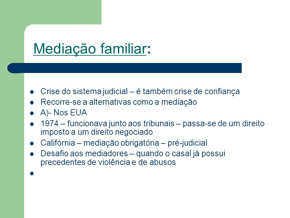 Mediação familiar: Crise do sistema judicial – é também crise de confiança. Recorre-se a alternativas como a mediação.