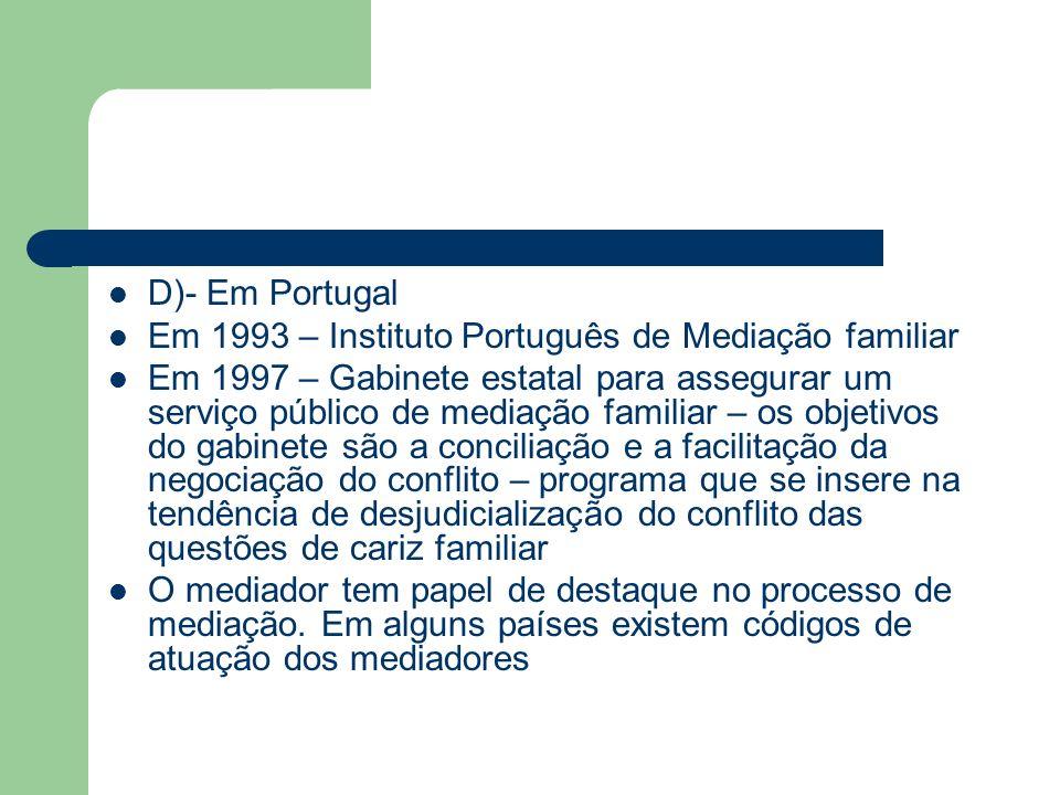 D)- Em PortugalEm 1993 – Instituto Português de Mediação familiar.
