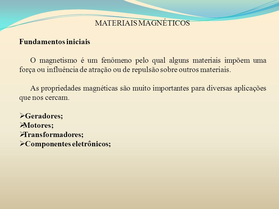 MATERIAIS MAGNÉTICOSFundamentos iniciais.