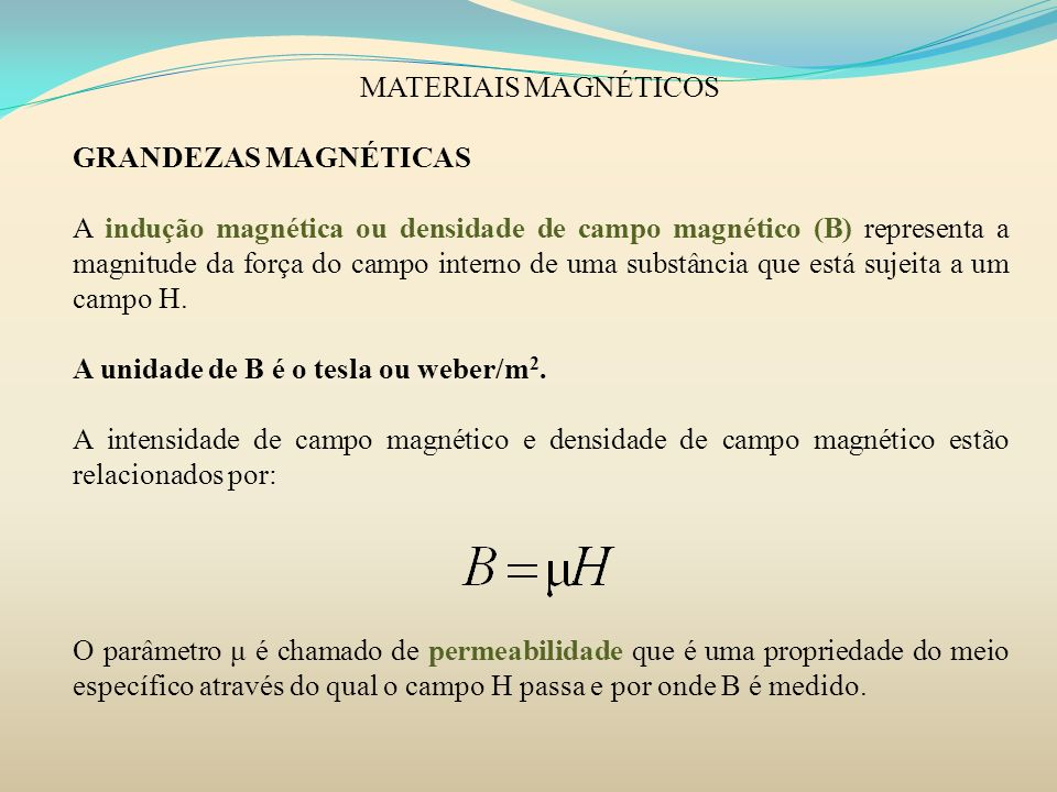 MATERIAIS MAGNÉTICOS GRANDEZAS MAGNÉTICAS.