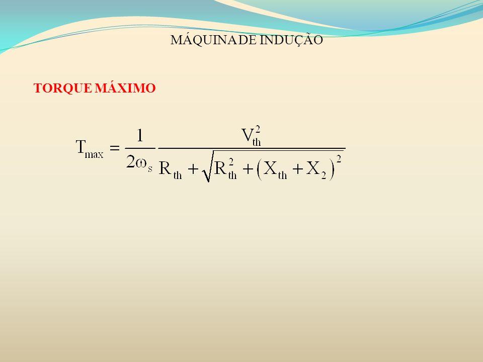 MÁQUINA DE INDUÇÃO TORQUE MÁXIMO
