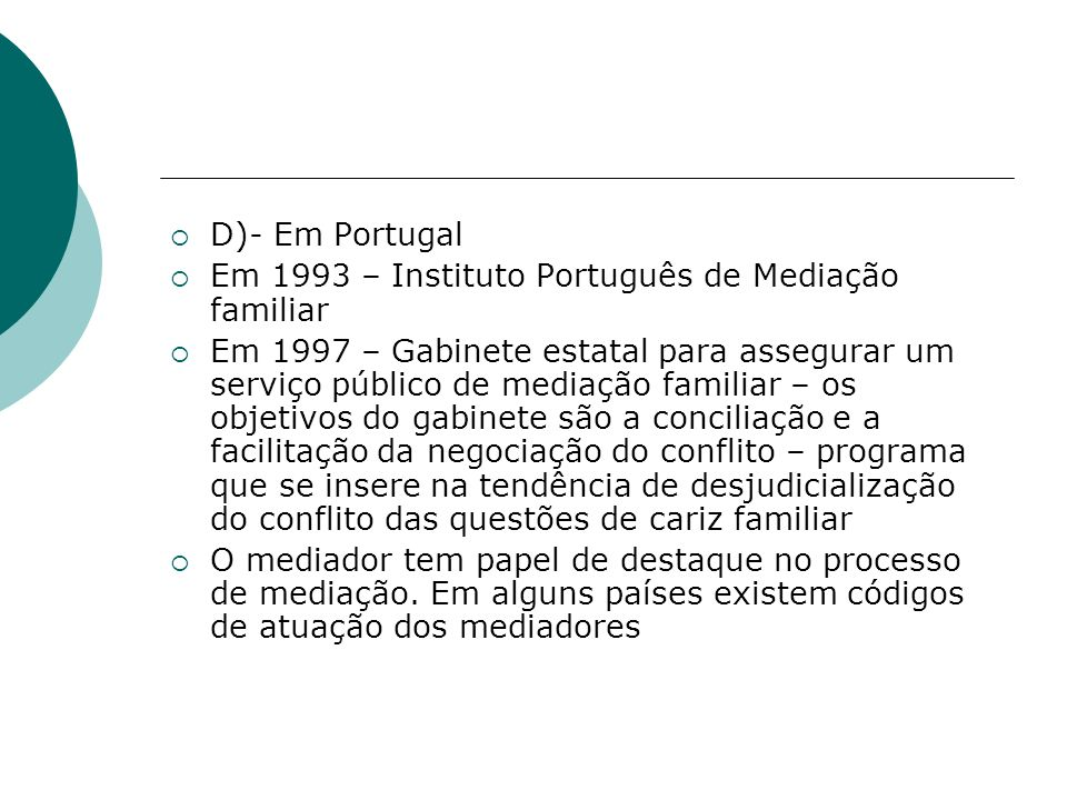 D)- Em Portugal Em 1993 – Instituto Português de Mediação familiar.
