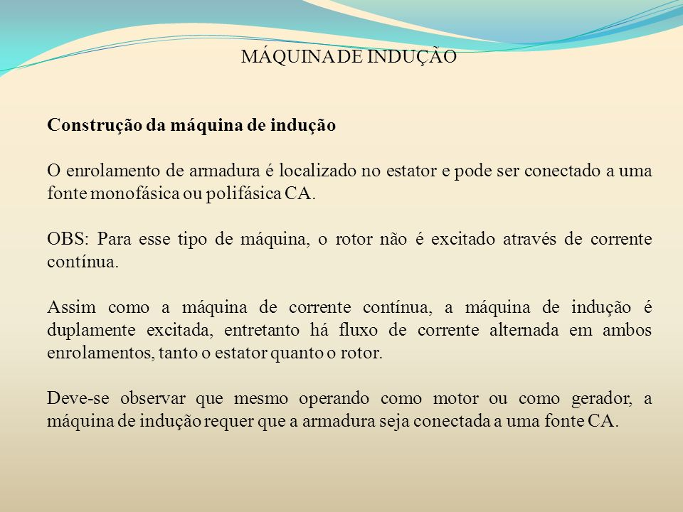 MÁQUINA DE INDUÇÃO Construção da máquina de indução.