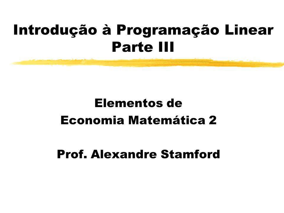 Introdução à Programação Linear Parte III