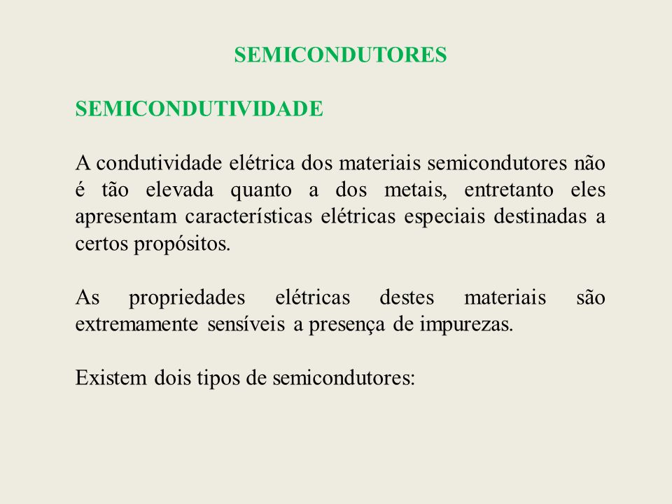 SEMICONDUTORES SEMICONDUTIVIDADE.