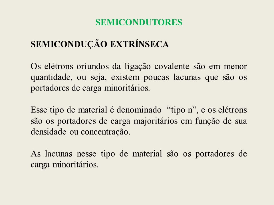 SEMICONDUTORES SEMICONDUÇÃO EXTRÍNSECA.
