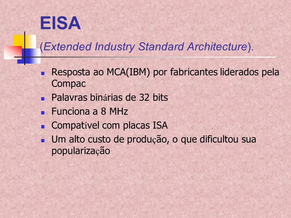 EISA (Extended Industry Standard Architecture).