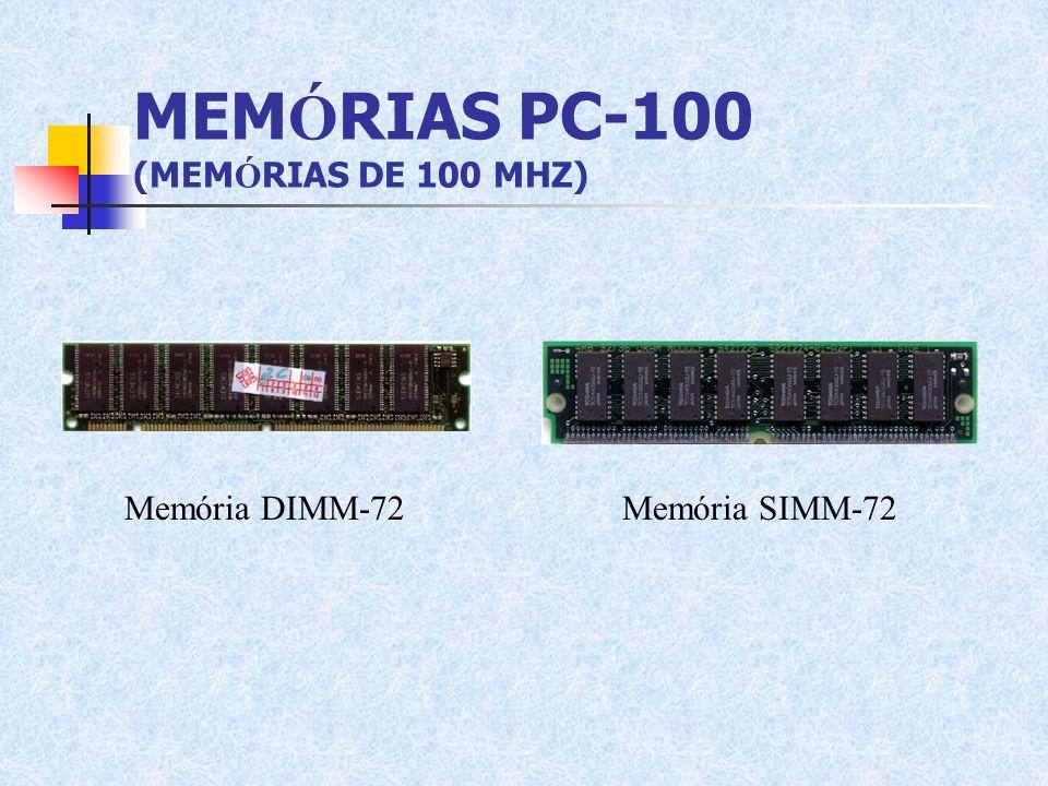 MEMÓRIAS PC-100 (MEMÓRIAS DE 100 MHZ)