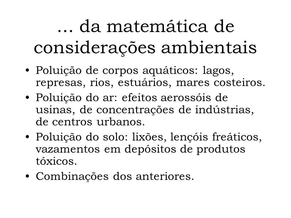 ... da matemática de considerações ambientais