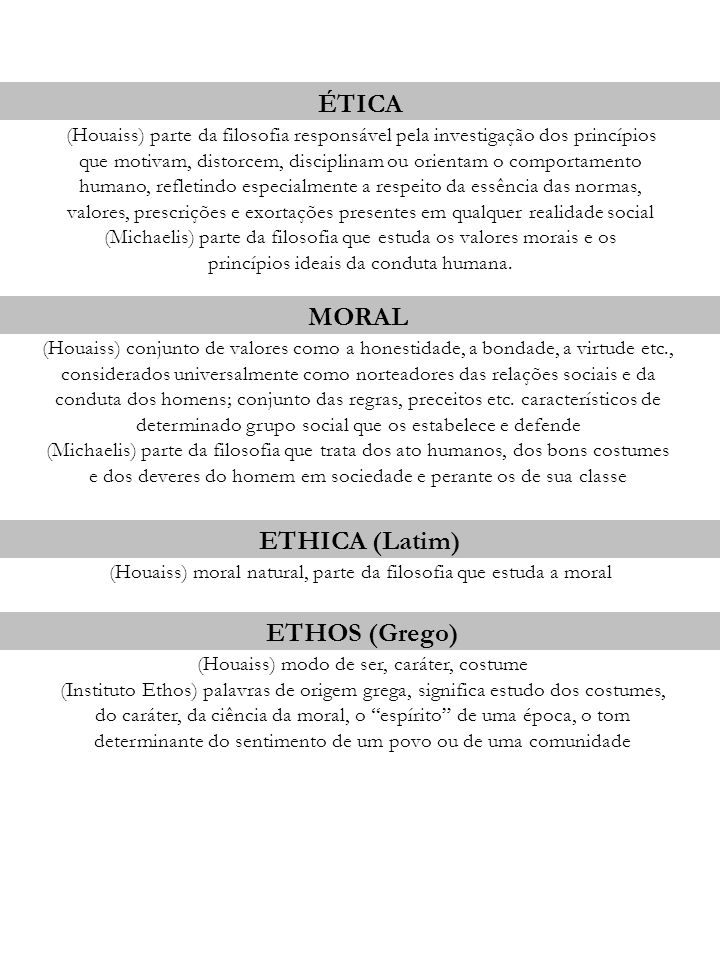 ÉTICA MORAL ETHICA (Latim) ETHOS (Grego)