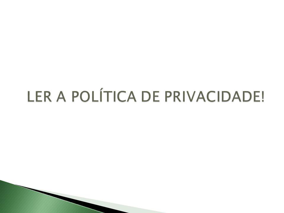 LER A POLÍTICA DE PRIVACIDADE!
