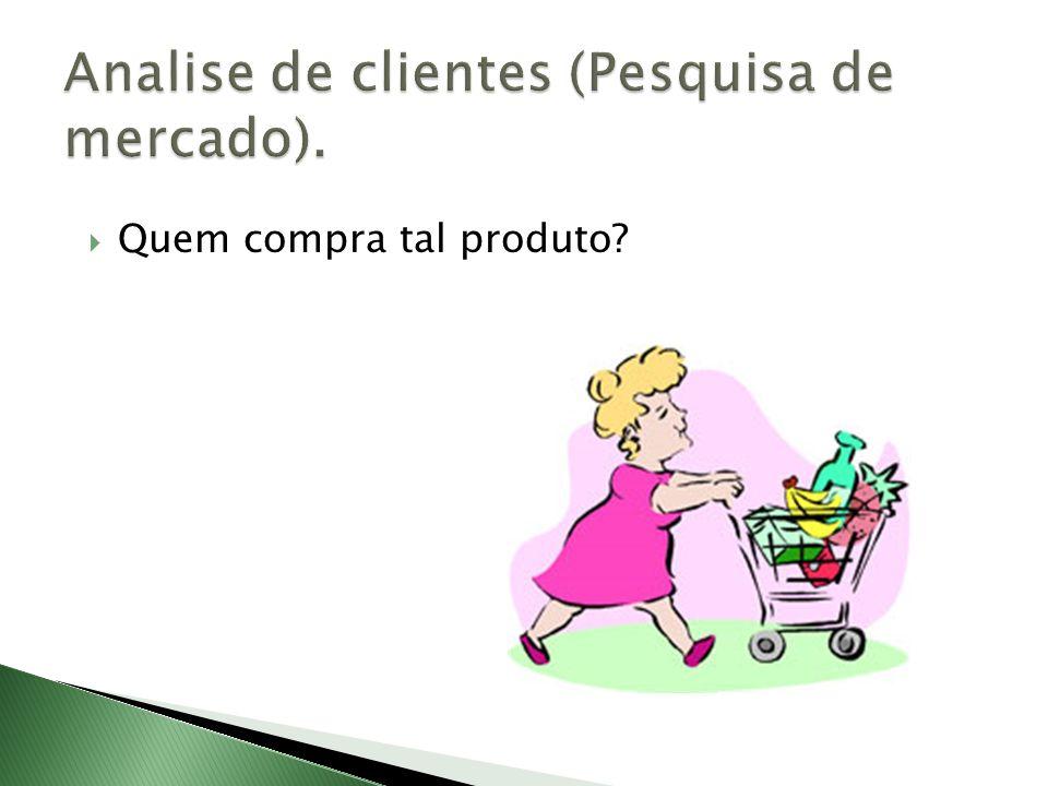Analise de clientes (Pesquisa de mercado).