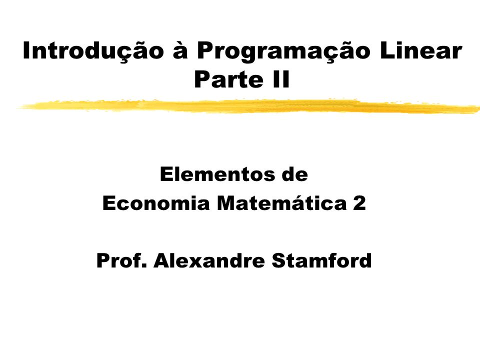 Introdução à Programação Linear Parte II