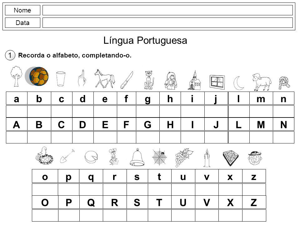 Língua Portuguesa a b c d e f g h i j l m n A B C D E F G H I J L M N