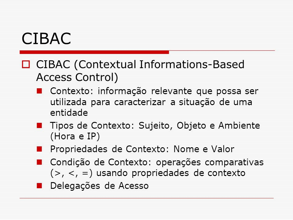 CIBAC CIBAC (Contextual Informations-Based Access Control)
