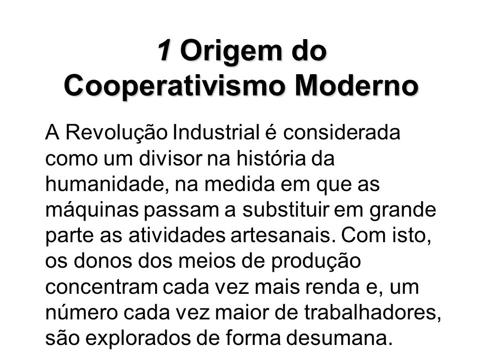 1 Origem do Cooperativismo Moderno