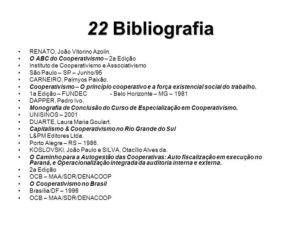 22 Bibliografia RENATO, João Vitorino Azolin.