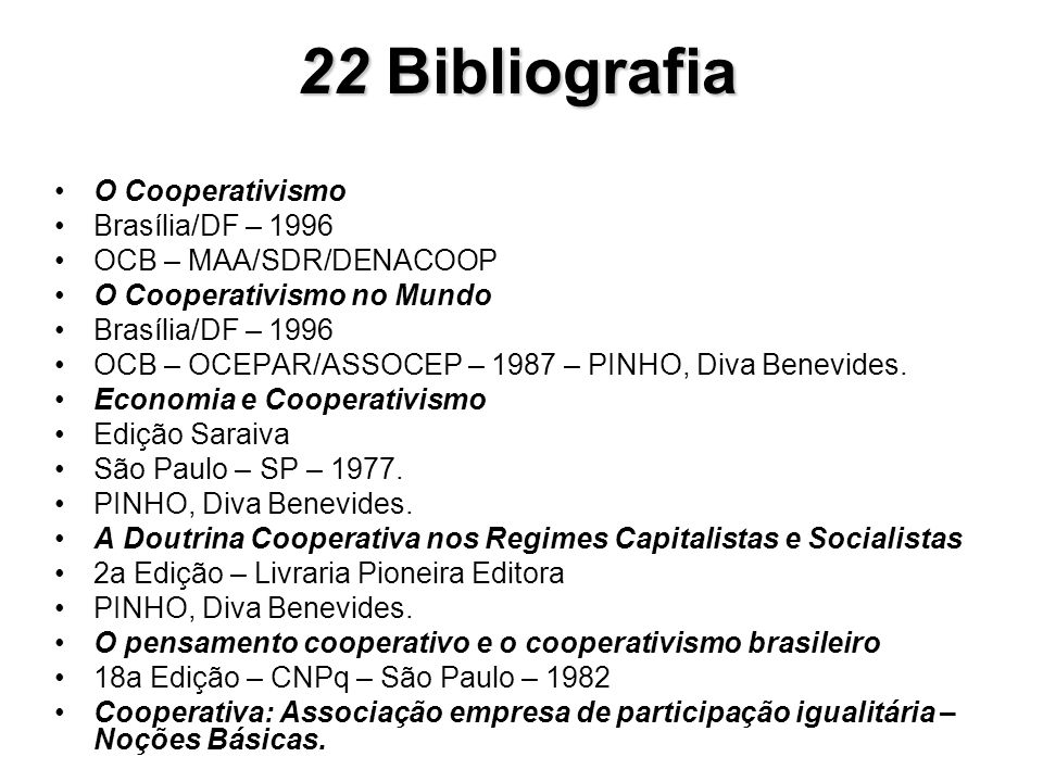 22 Bibliografia O Cooperativismo Brasília/DF – 1996