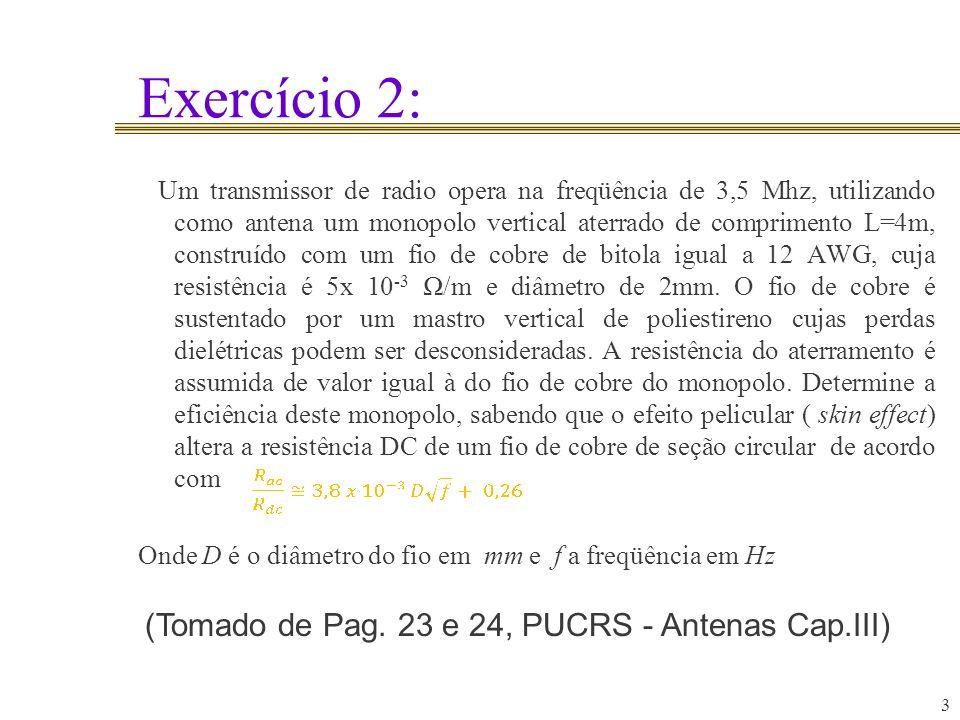 Exercício 2: (Tomado de Pag. 23 e 24, PUCRS - Antenas Cap.III)